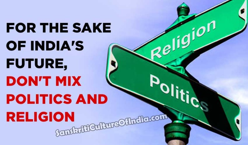 Separating Politics & Religion For The Sake of India's Future