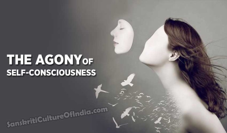 The Agony of Self-Consciousness