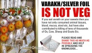 Varakh/Silver Foil is NOT VEGETARIAN