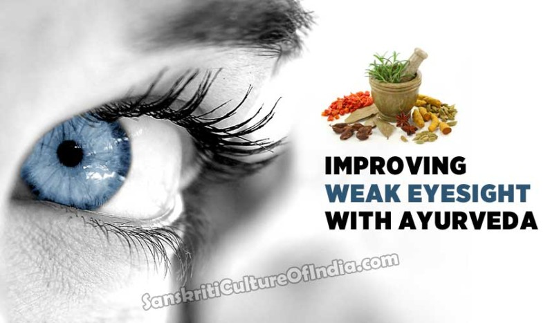 Improving Weak Eyesight With Ayurveda