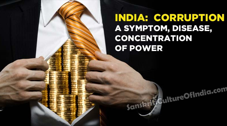 India:  Corruption a symptom, disease, concentration of power