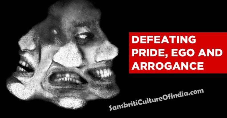 Defeating Pride, Ego and Arrogance