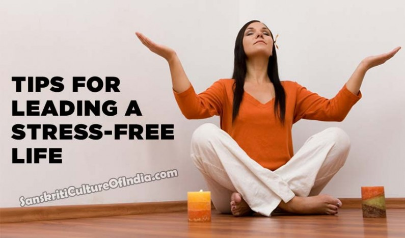 Tips for leading a STRESS-FREE life