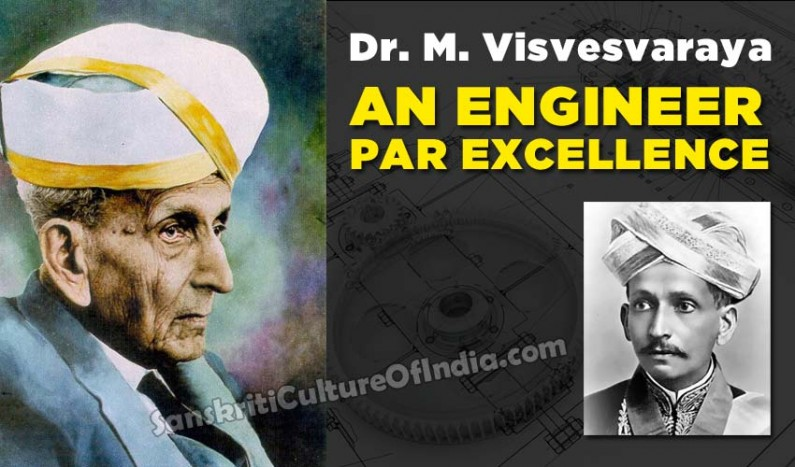 Dr. Visvesvaraya:  an engineer par excellence