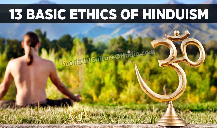 13 Basic Ethics of Hinduism