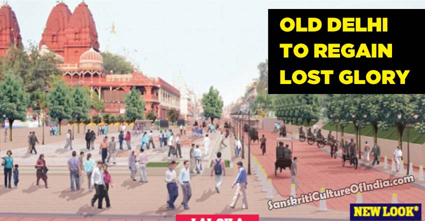 Old Delhi to regain lost glory