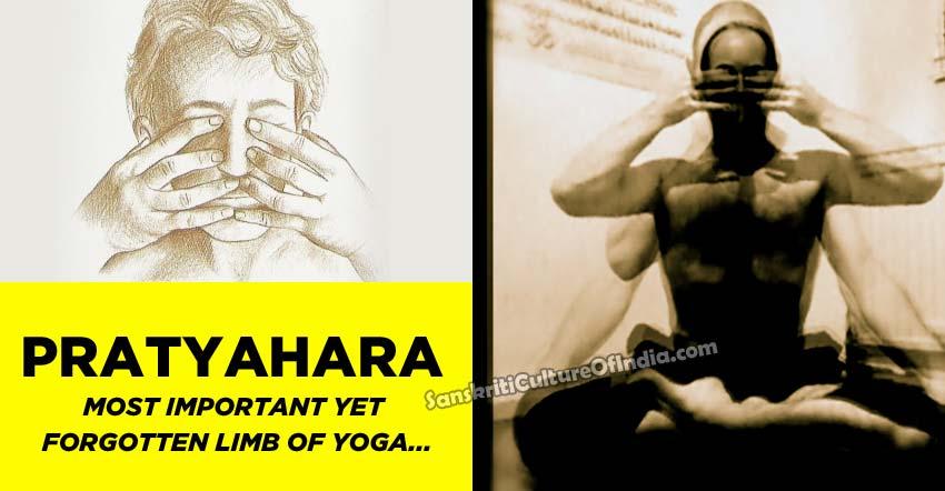 Pratyahara: Most important yet forgotten limb of Yoga – Sanskriti - Hinduism and Indian Culture Website
