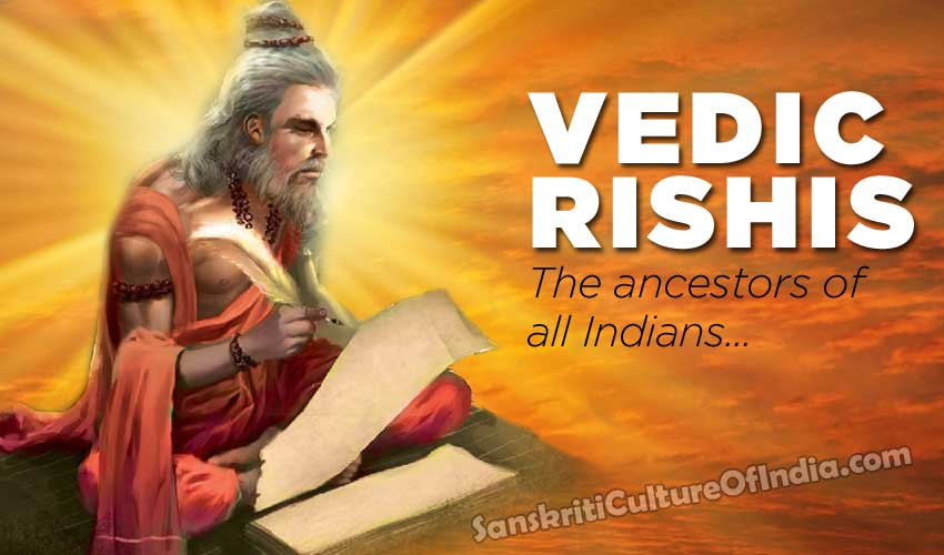 Vedic rishis, the father of all Indians