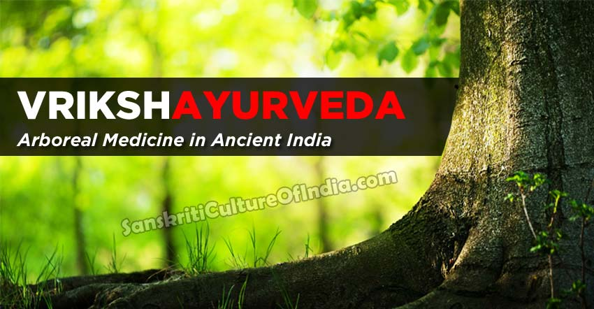 VRIKSHAYURVEDA: The Arboreal Medicine in Ancient India