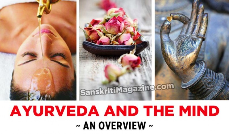 Ayurveda And The Mind – An Overview