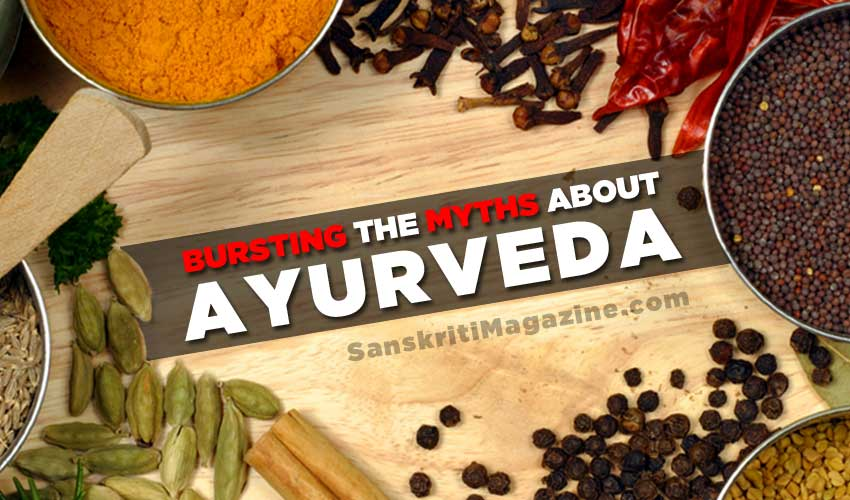 bursting the myths about ayurveda
