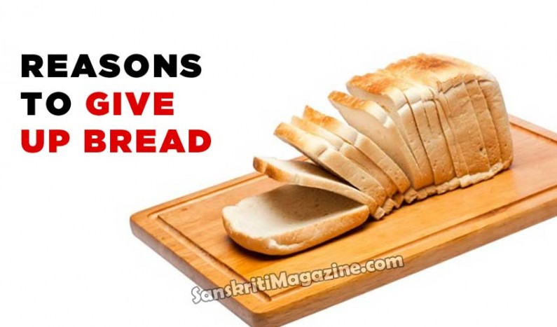 Reasons to give up bread