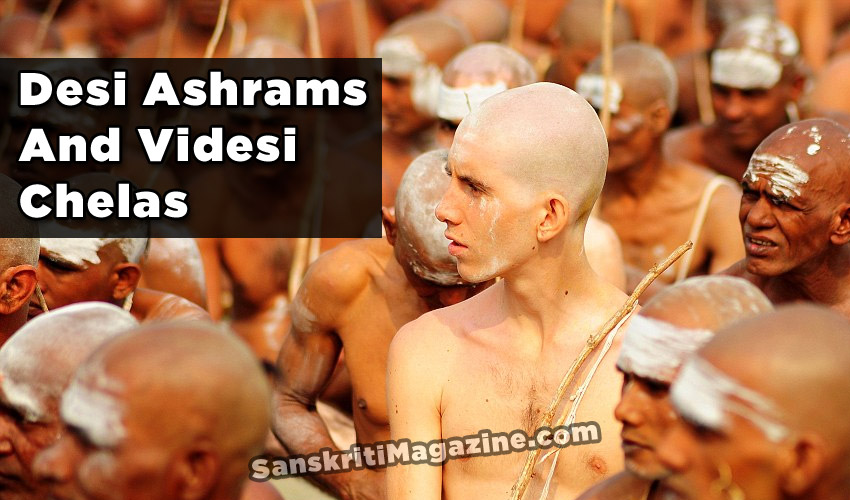 Desi Ashrams And Videsi Chelas