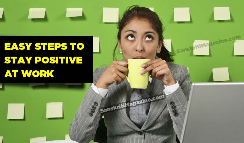 Easy steps to stay positive at work