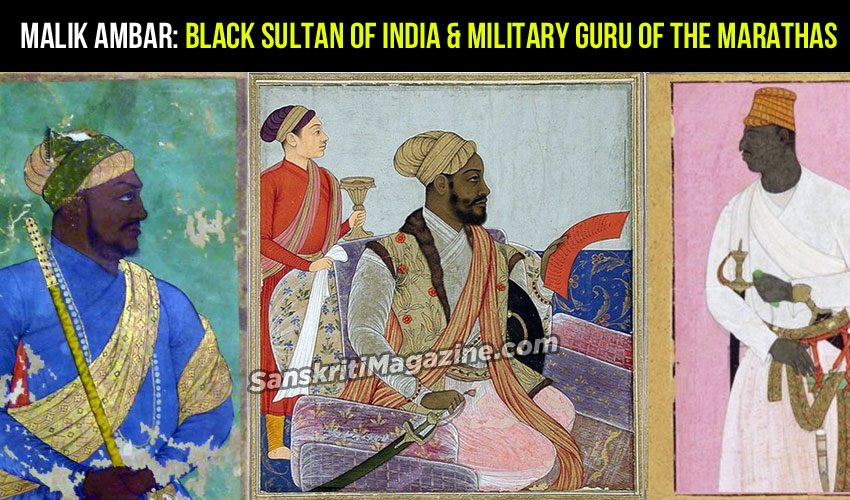 Malik Ambar: Black Sultan of India & Military guru of the Marathas