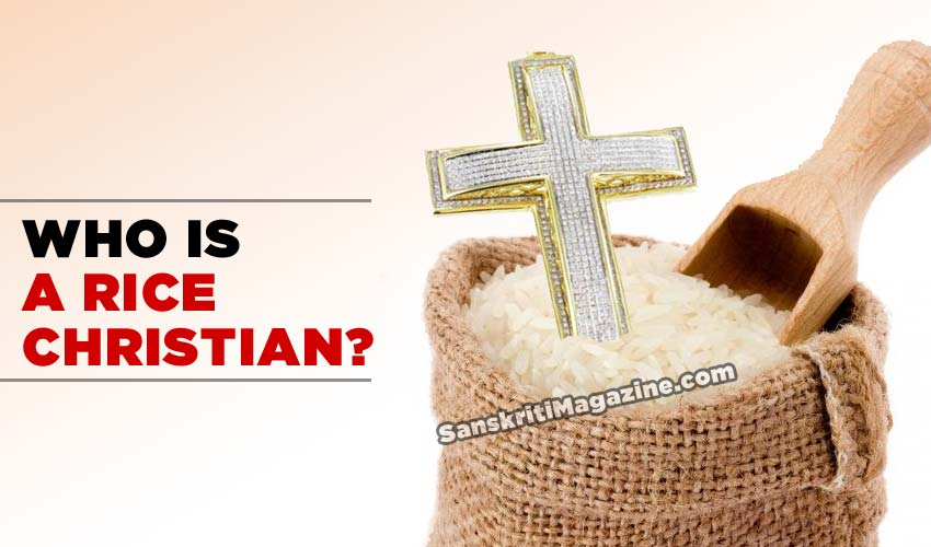 Who is a Rice Christian ?