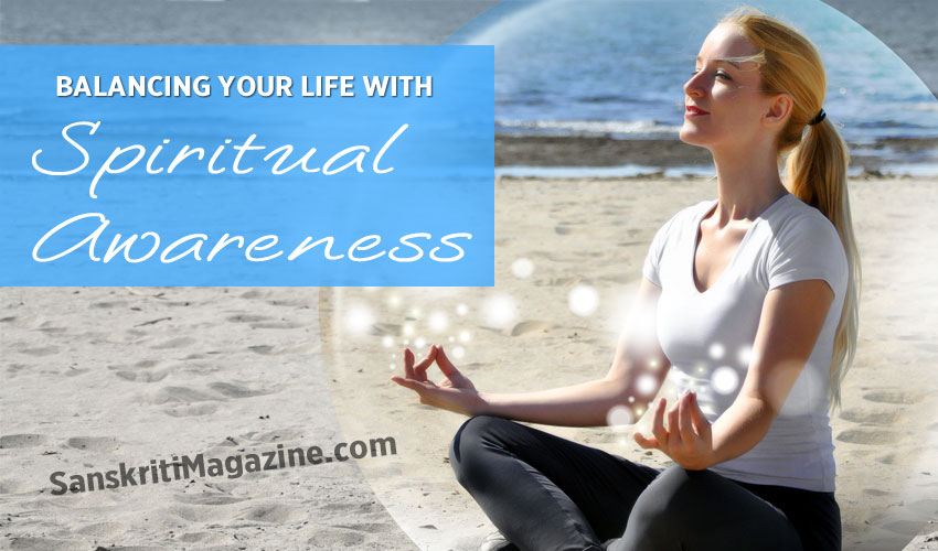 Balancing your life with spiritual awareness
