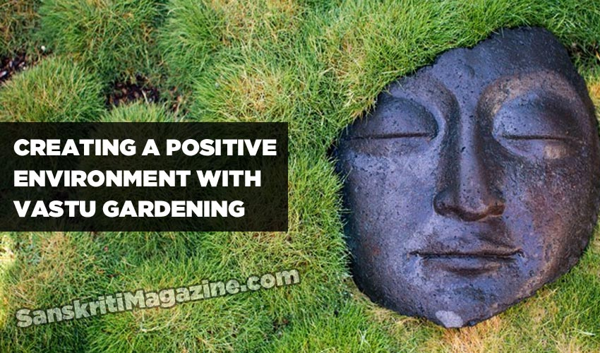 Creating a positive environment with Vastu gardening