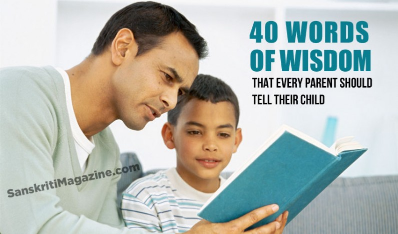 From Parent to child: 40 words of wisdom