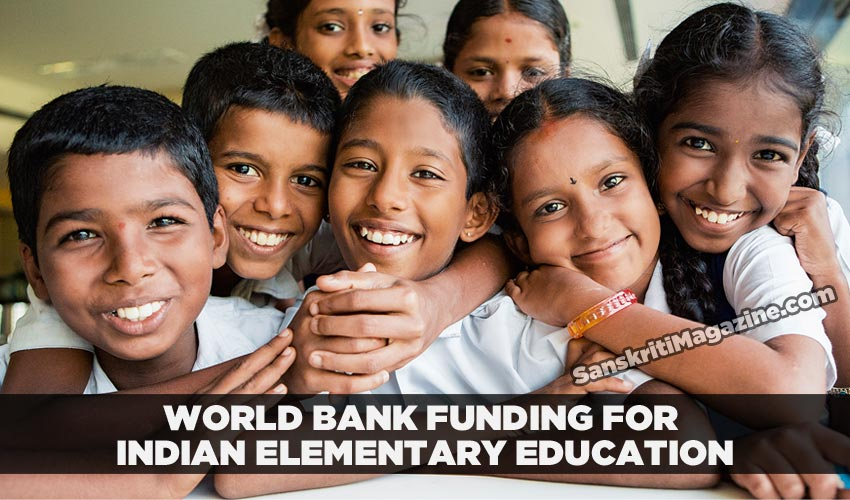 World Bank funding for Indian elementary education