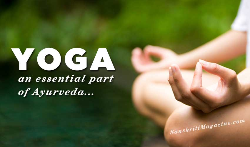Yoga: an essential part of Ayurveda