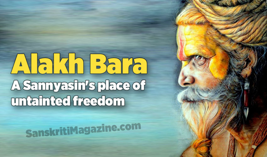 Alakh Bara: a Sannyasin's place of untainted freedom