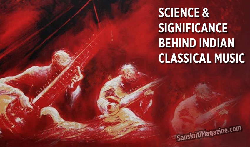 Science and Significance behind Indian Classical Music