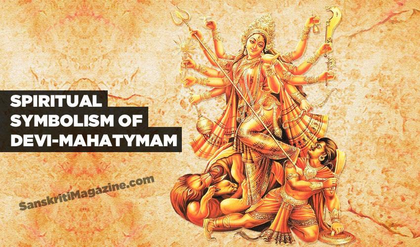 Spiritual symbolism of Devi-Mahatymam