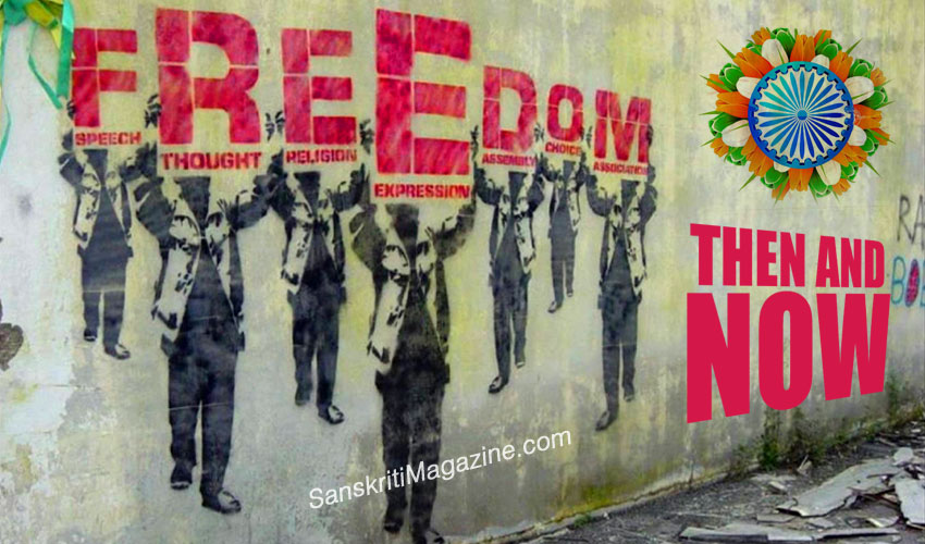Freedom in India - THEN and NOW