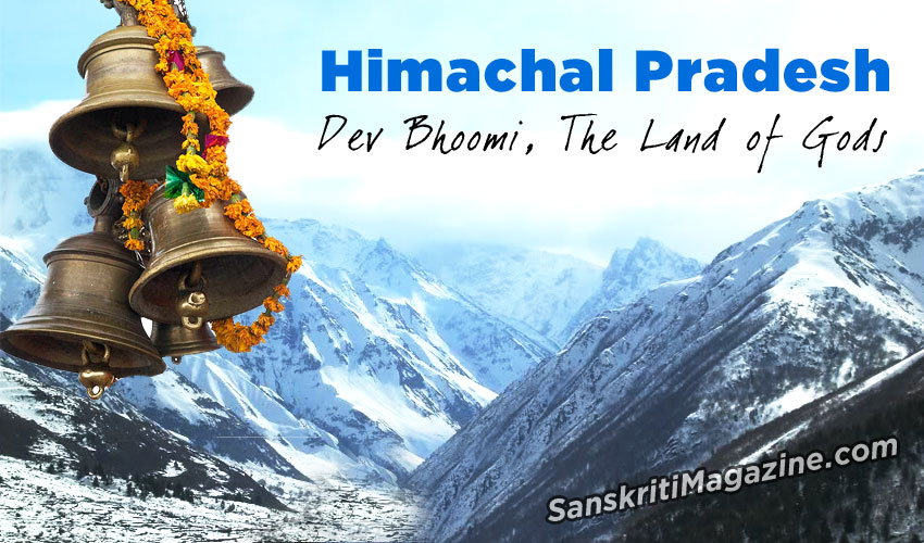 Himachal Pradesh: Dev Bhoomi, The Land of Gods