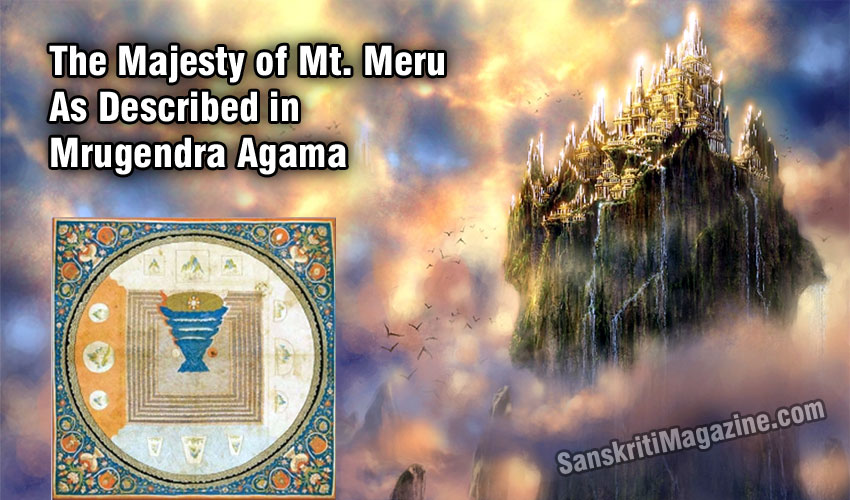 The majesty of Mt. Meru as described in Mrugendra Agama