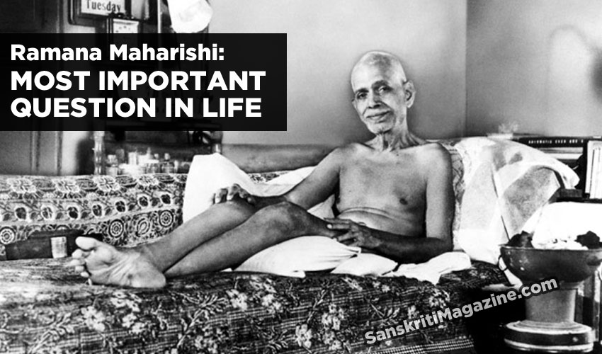 Ramana Maharishi: Most important question in life
