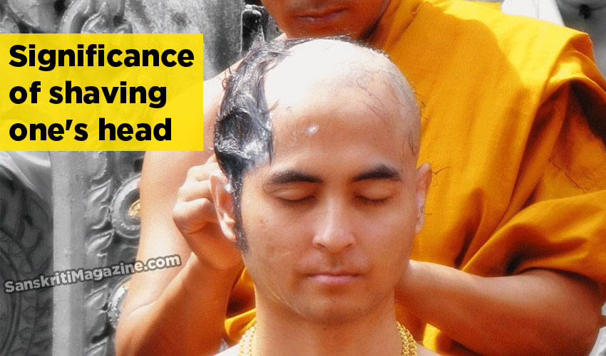 Significance of shaving one's head – Sanskriti - Hinduism and Indian
