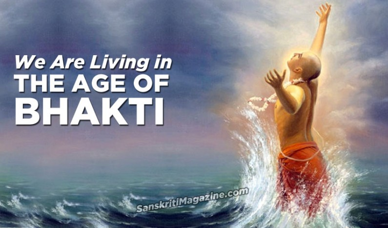 We Are Living in The Age of Bhakti
