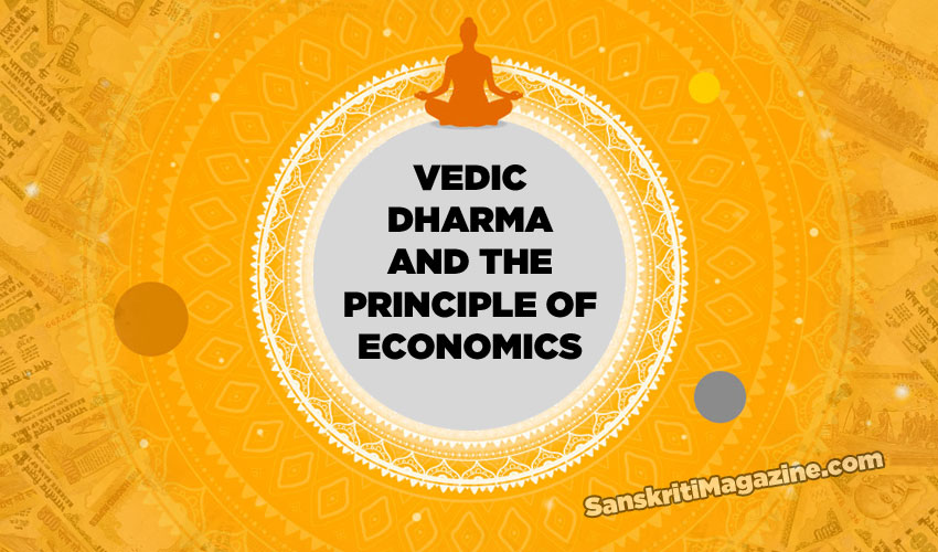 Vedic Dharma and the Principle of Economics