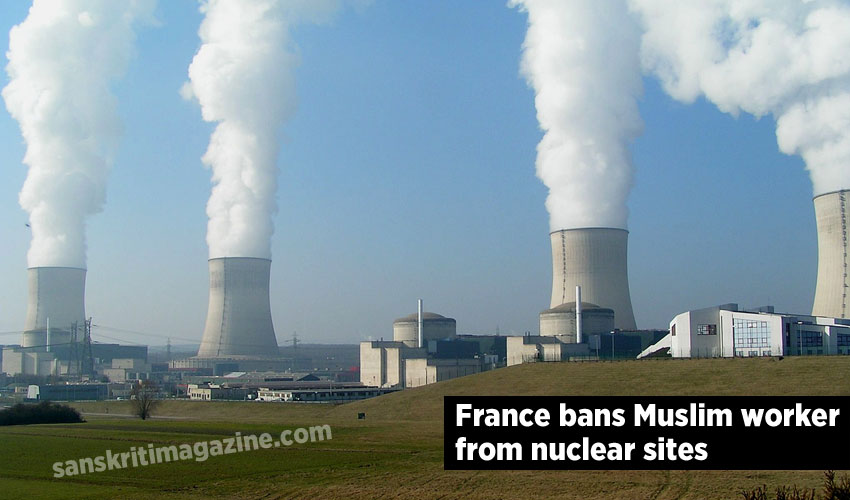France bans Muslim worker from nuclear sites