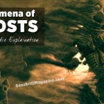 Phenomena of Ghosts: A True VEDIC explaination