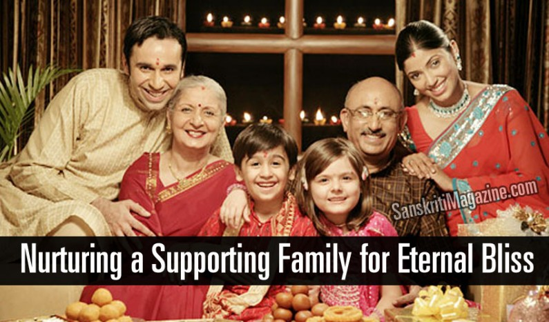 Nurturing a Supporting Family for Eternal Bliss