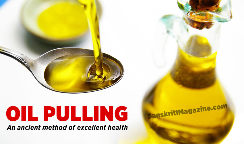 Oil Pulling: An ancient method of excellent health
