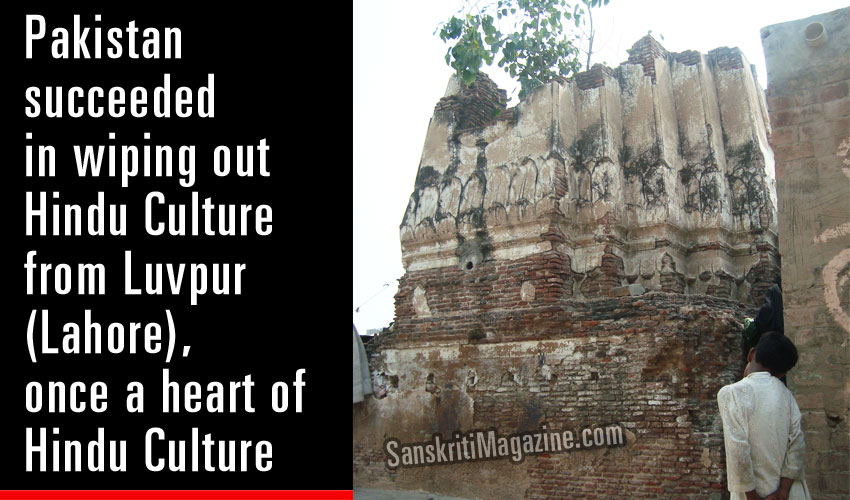 Pakistan succeeded in wiping out Hindu Culture from Luvpur (Lahore ...