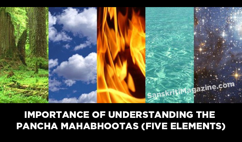 Understanding the pancha mahabhootas (five elements)