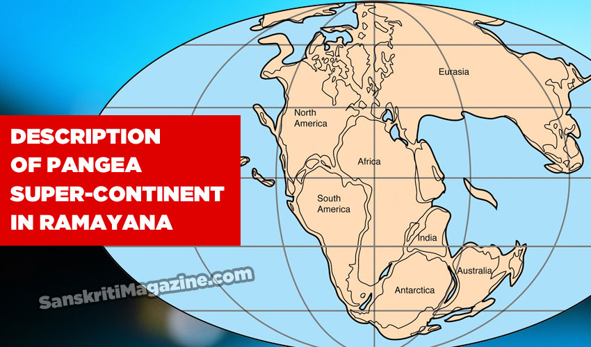 Description of Pangea Super-continent in Ramayana