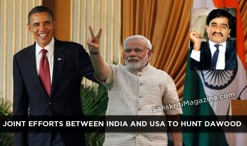 Joint efforts between India and USA to hunt Dawood Ibrahim