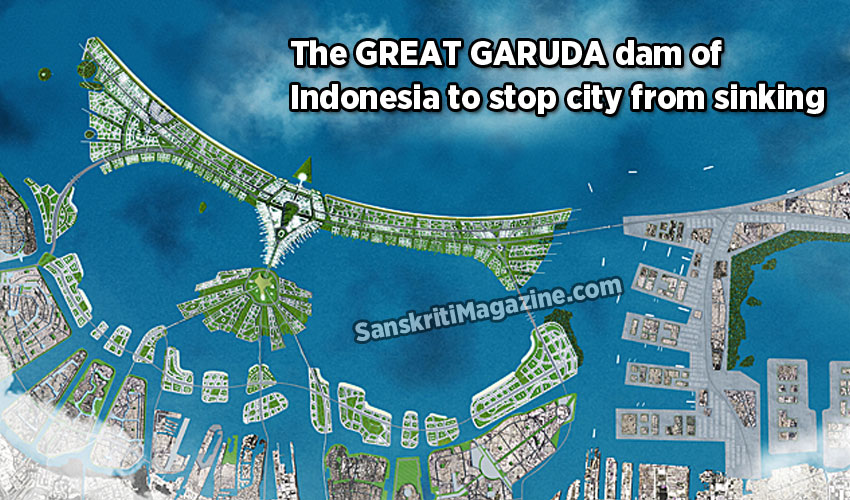 The Great Garuda dam of Indonesia to stop city from sinking