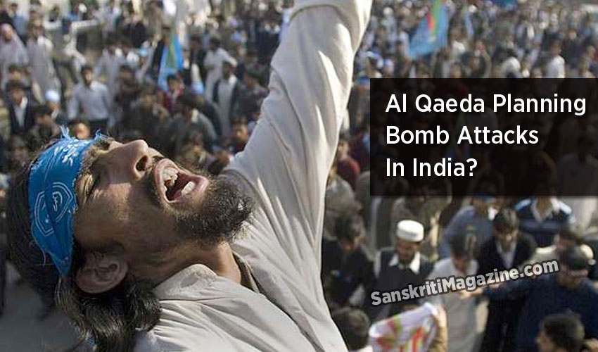 Al Qaeda Planning Bomb Attacks In India?