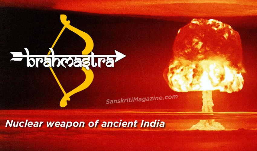 Brahmastra: Nuclear weapon of ancient India
