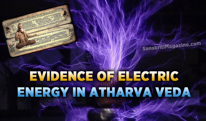 Evidence of electric energy in Atharva Veda