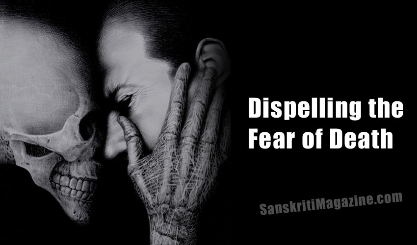 Dispelling the Fear of Death