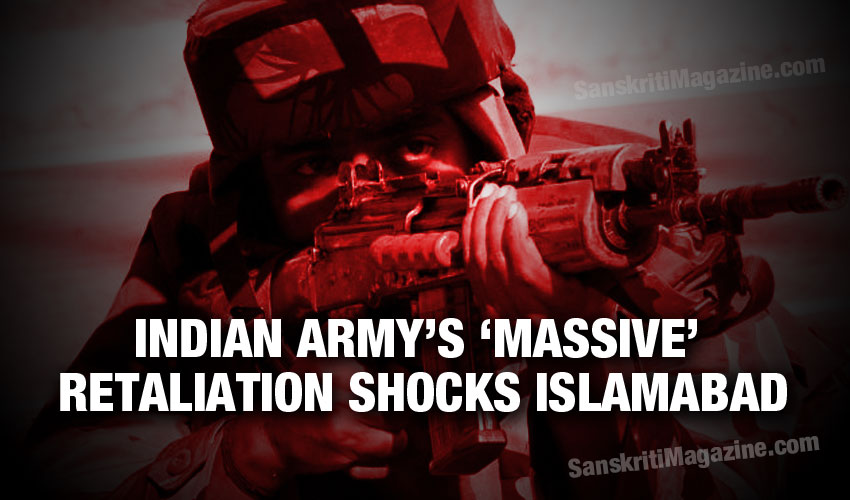"Indian Army's ""massive"" retaliation shocks Islamabad"