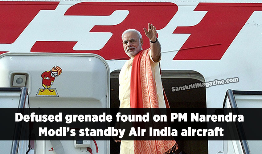 Defused grenade found on PM Narendra Modi's standby Air India aircraft